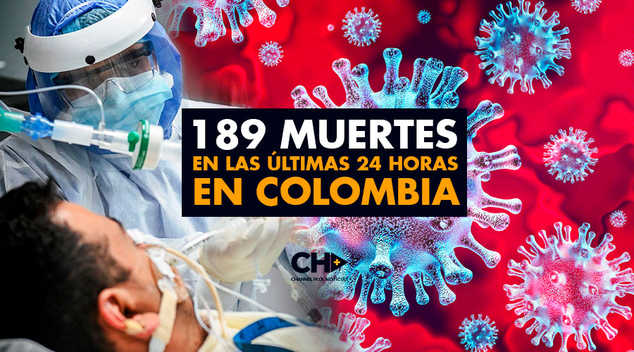 189 MUERTES en las últimas 24 horas en Colombia