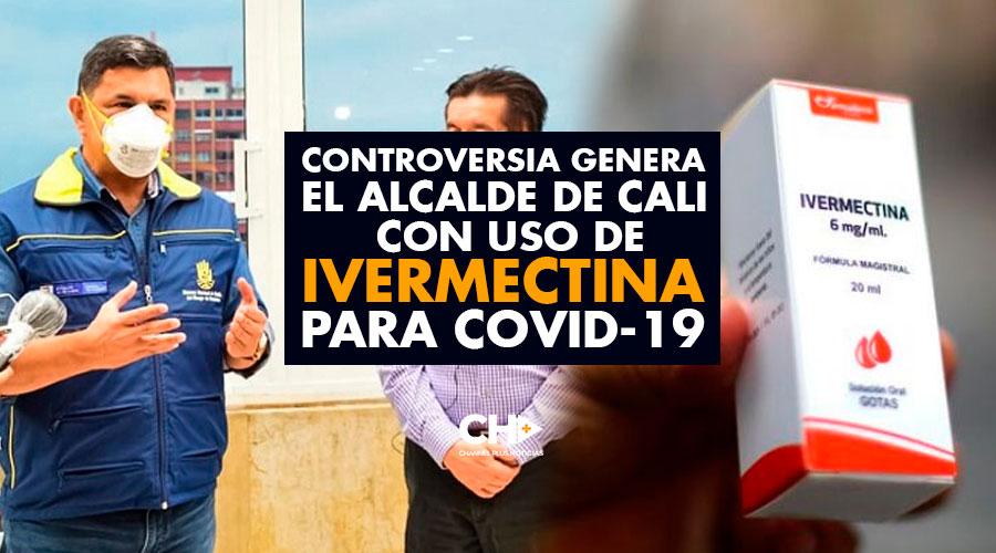 Controversia genera el Alcalde de Cali con uso de Ivermectina para covid-19