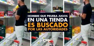 Hombre que prueba jugos en una tienda es buscado por las autoridades