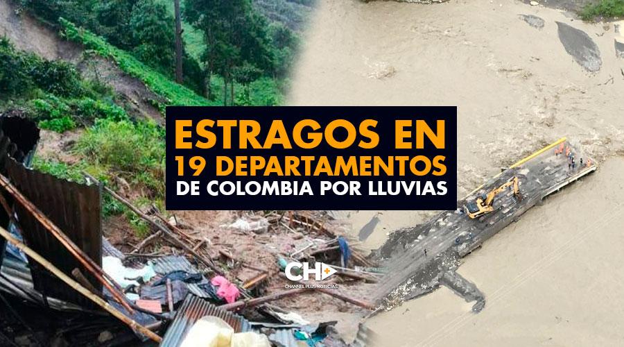 Estragos en 19 departamentos de Colombia por LLUVIAS
