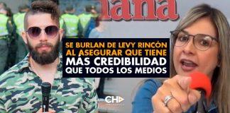 Se burlan de Levy Rincón al asegurar que tiene más credibilidad que todos los medios
