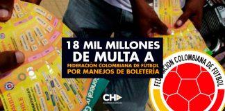 18 mil millones de MULTA a Federación Colombiana de Fútbol por manejos de Boletería