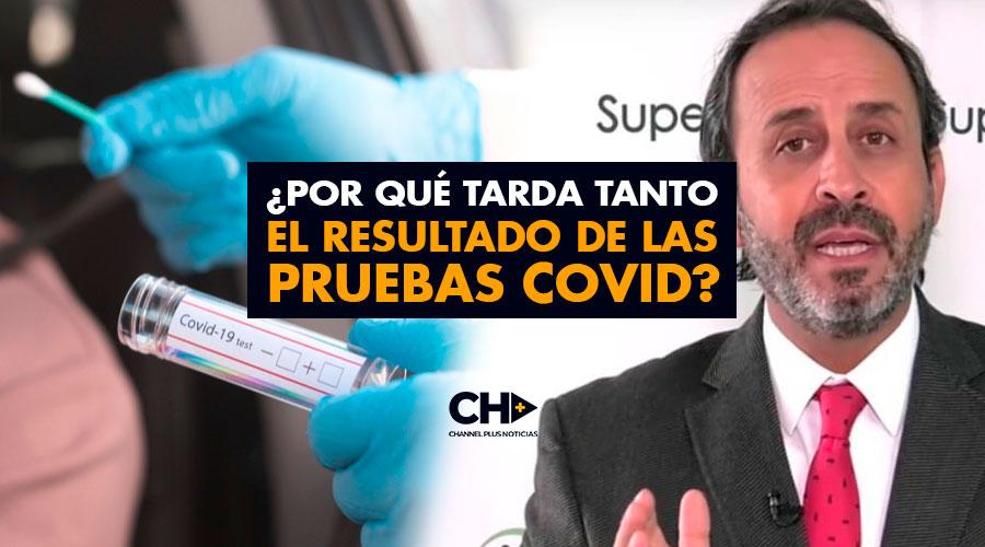 ¿Por qué tarda tanto el resultado de las pruebas COVID?