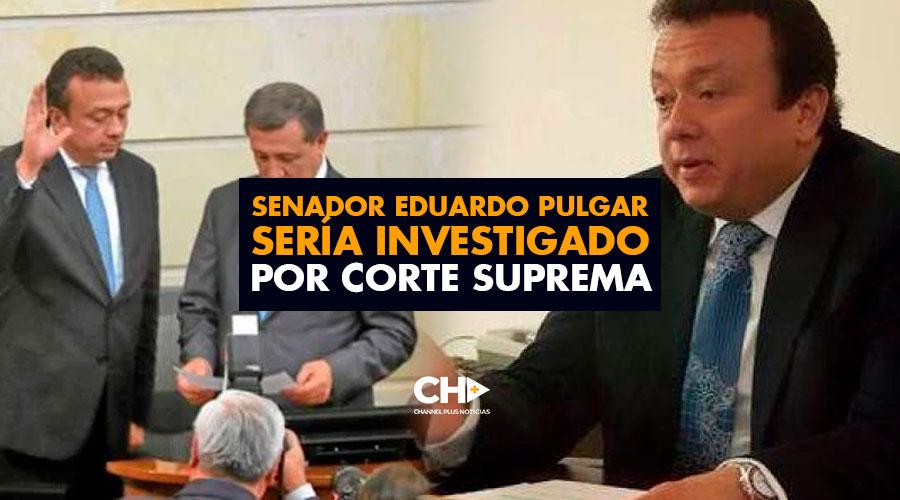Senador Eduardo Pulgar sería INVESTIGADO por Corte Suprema