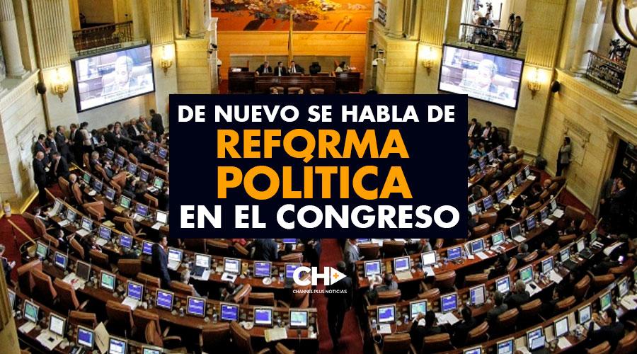 De NUEVO se habla de reforma política en el Congreso