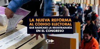 La NUEVA REFORMA al Código Electoral que radicará la Registraduría en el Congreso