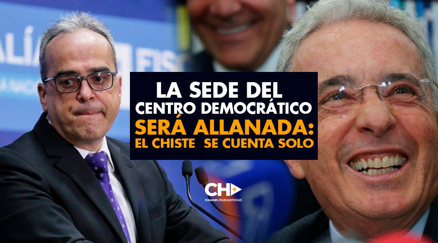 La sede del Centro Democrático será allanada: El CHISTE  SE CUENTA SOLO