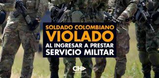 Soldado Colombiano VIOLADO al ingresar a prestar servicio militar