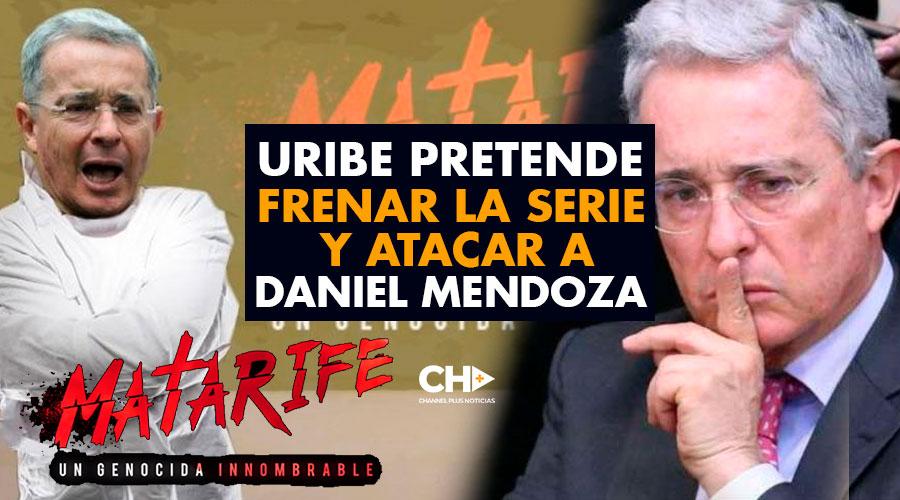 Uribe pretende frenar la serie y atacar a Daniel Mendoza