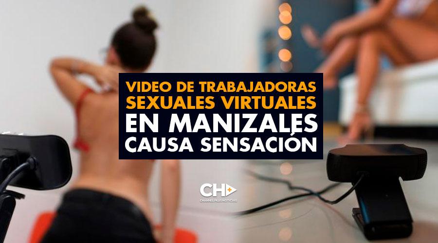 Video de trabajadoras sexuales virtuales en Manizales causa sensación