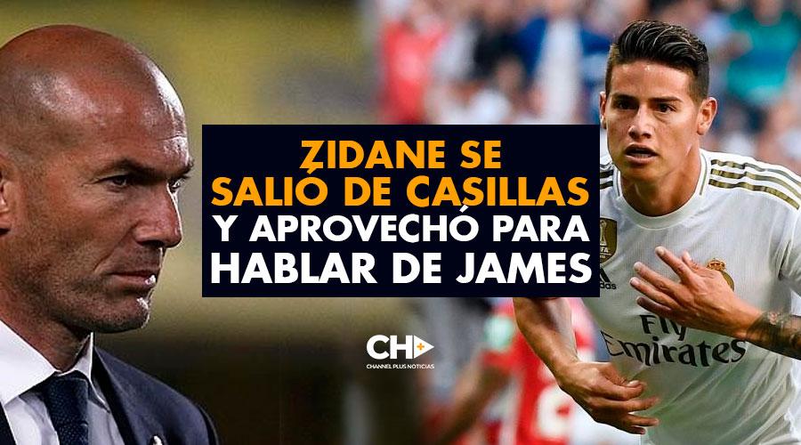 Zidane se salió de casillas y aprovechó para hablar de James
