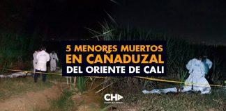 5 menores MUERTOS y con signos de TORTURA en cañaduzal del oriente de Cali
