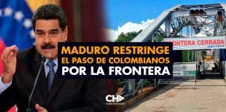 Maduro restringe el paso de Colombianos por la frontera