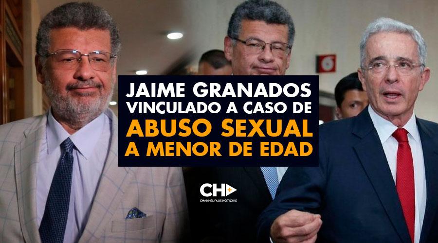 JAIME GRANADOS vinculado a caso de ABUSO SEXUAL a MENOR de edad