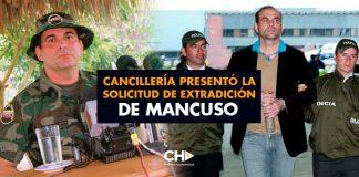 Cancillería presentó la solicitud de extradición de Mancuso