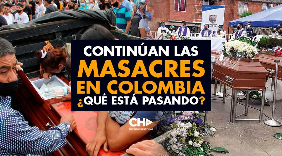 Continúan las MASACRES en Colombia ¿Qué está pasando?