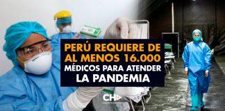 Perú requiere de al menos 16.000 médicos para atender la pandemia