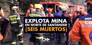 EXPLOTA mina en Norte de Santander (SEIS MUERTOS)
