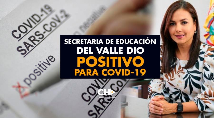 Secretaria de Educación del Valle dio positivo para covid-19