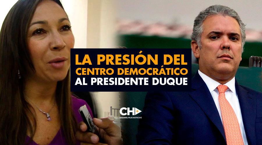 La PRESIÓN del Centro Democrático al presidente Duque
