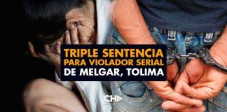 Triple sentencia para VIOLADOR serial de Melgar, Tolima