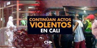 Continúan actos VIOLENTOS en Cali