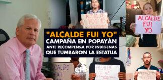 """""""Señor Alcalde fui Yo"""" Campaña en Popayán ante recompensa por indígenas que tumbaron la estatua"""