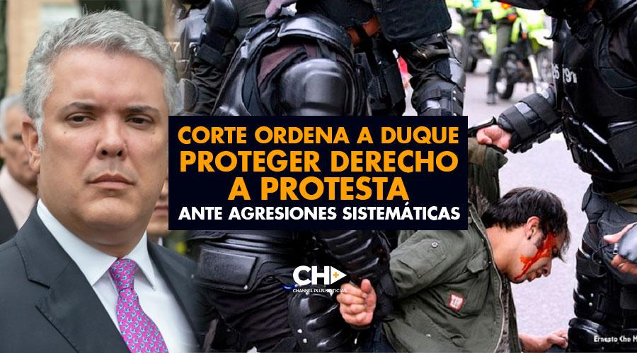 Corte ordena a Duque proteger derecho a protesta ante agresiones sistemáticas