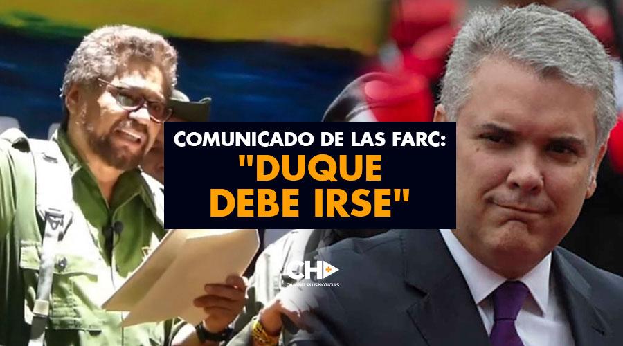 """Comunicado de las FARC: """"Duque debe irse"""""""