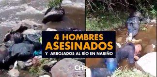 4 Hombres ASESINADOS y arrojados al río en Nariño