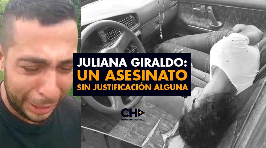 Juliana Giraldo: Un ASESINATO sin justificación alguna