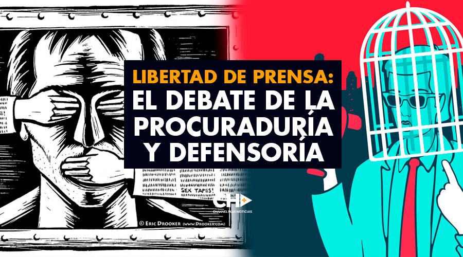 Libertad de Prensa: El Debate de la Procuraduría y Defensoría