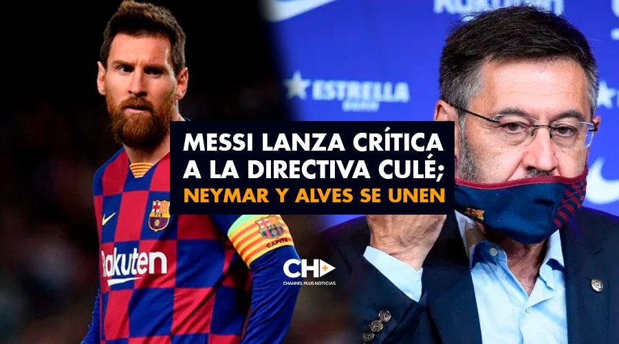 Messi lanza crítica a la directiva culé; Neymar y Alves se unen