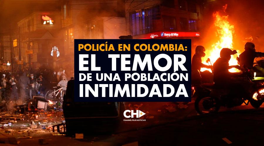 Policía en Colombia: El Temor de una población Intimidada