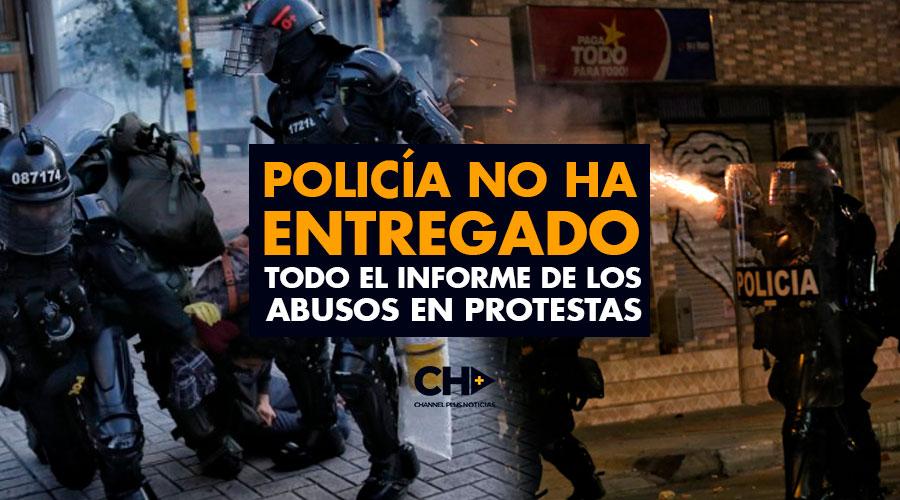 Policía NO HA ENTREGADO todo el informe de los abusos en Protestas