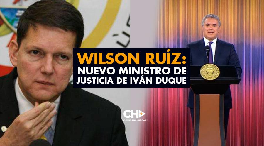 Wilson Ruíz: Nuevo Ministro de Justicia de Iván Duque
