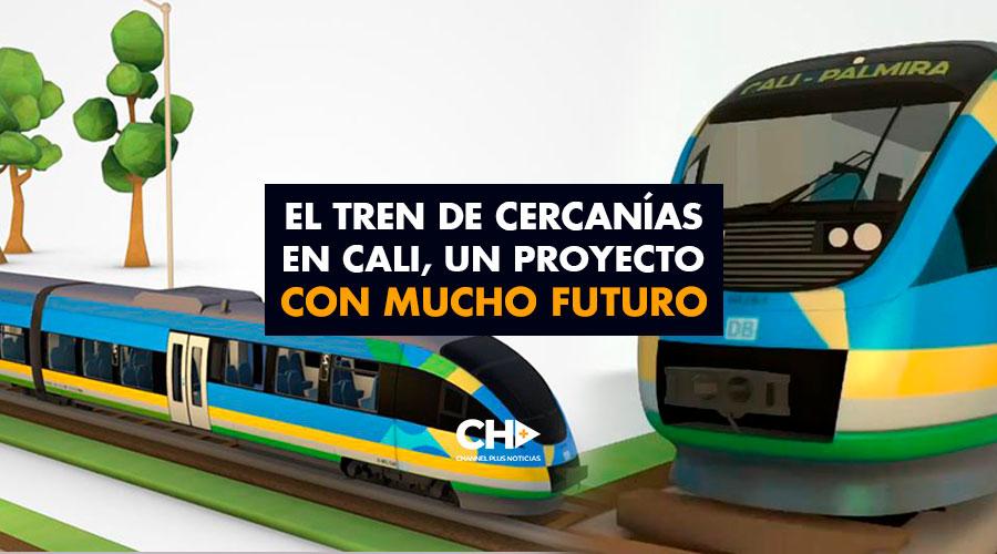 El tren de cercanías en Cali, un proyecto con mucho FUTURO