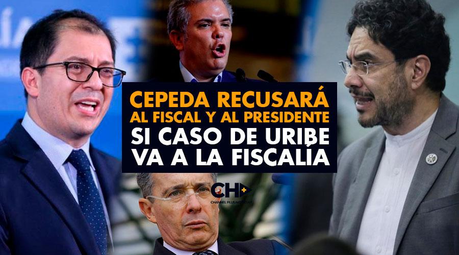 Cepeda recusará al fiscal y al presidente si caso de Uribe va a la Fiscalía
