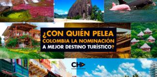 ¿Con quién pelea Colombia la nominación a mejor destino turístico?