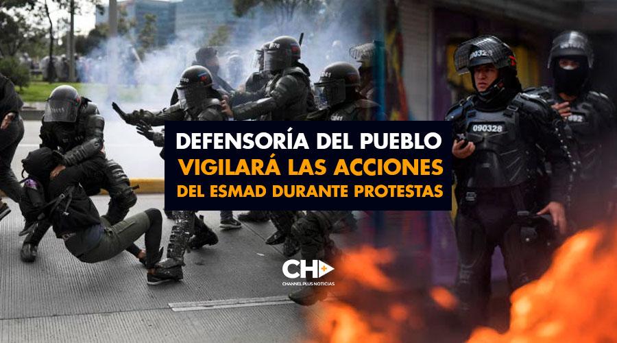Defensoría del Pueblo vigilará las acciones del ESMAD durante protestas