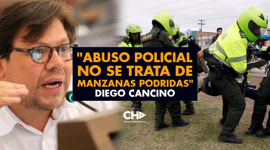 """Abuso policial no se trata de manzanas podridas"" Diego Cancino"