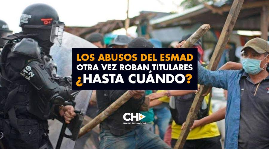 Los ABUSOS del ESMAD otra vez roban titulares en Colombia ¿Hasta cuándo?