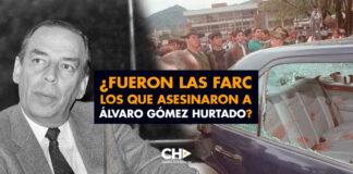 ¿Fueron las FARC los que asesinaron a ÁLVARO GÓMEZ HURTADO?