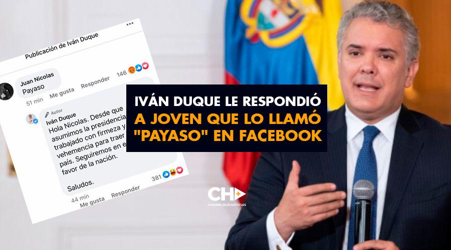 "Iván Duque le respondió a joven que lo llamó ""payaso"" en Facebook"