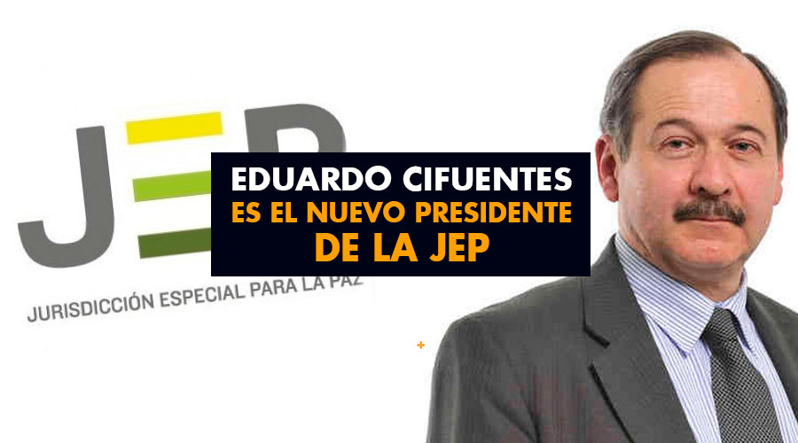 Eduardo Cifuentes es el nuevo presidente de la JEP