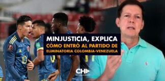 MinJusticia, explica cómo entró al partido de Eliminatoria Colombia-Venezuela.