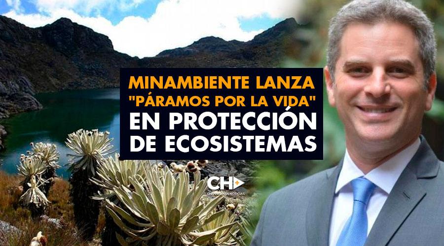 """MinAmbiente lanza """"Páramos por la Vida"""" en protección de ecosistemas"""