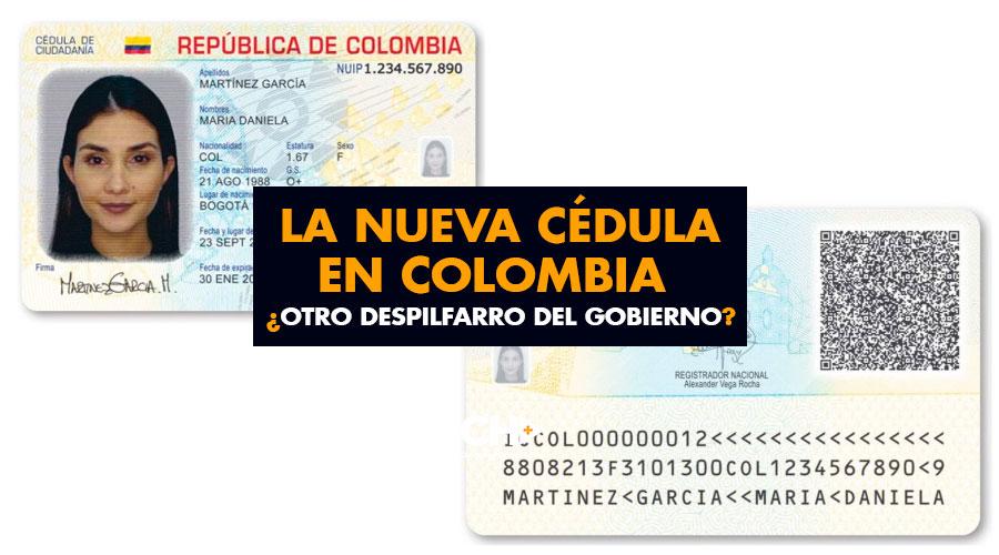 La NUEVA cédula en Colombia ¿Otro despilfarro del gobierno?