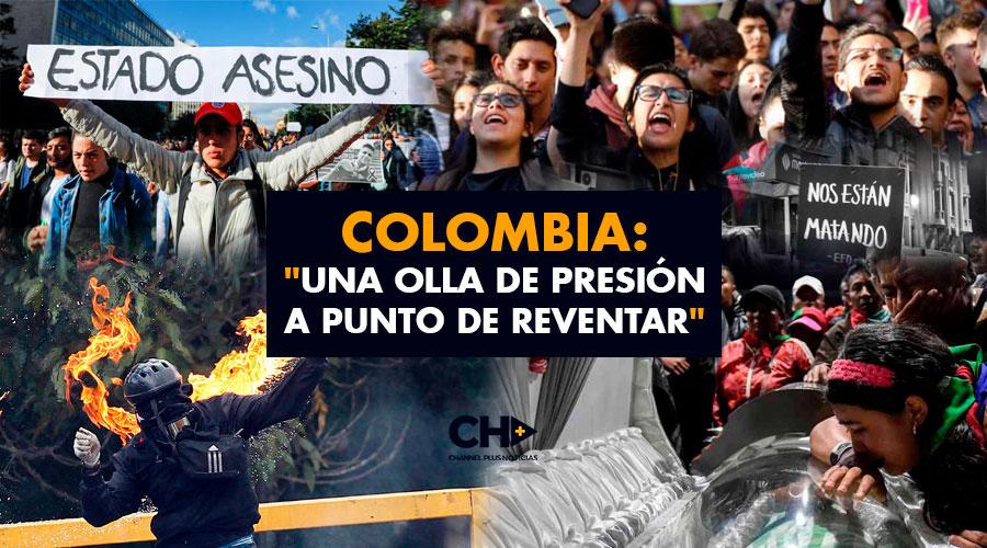 """Colombia: """"Una Olla de Presión a punto de REVENTAR"""""""
