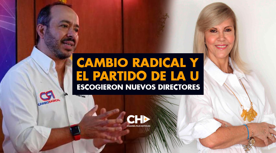 Cambio Radical y El Partido de la U escogieron nuevos directores